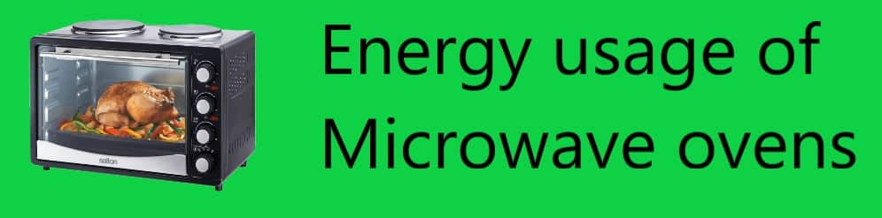 Energy usage of Microwave Ovens